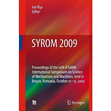 SYROM 2009: Proceedings of the 10th IFToMM International Symposium on Science of Mechanisms and Machi, Used Book (9789048135219)