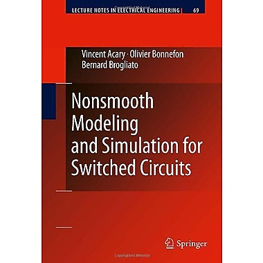 Nonsmooth Modeling and Simulation for Switched Circuits (Lecture Notes in Electrical Engineering), New Book (9789048196807)