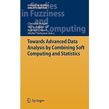 Towards Advanced Data Analysis by Combining Soft Computing and Statistics(Studies in Fuzziness and Sof, New Book (9783642302770)