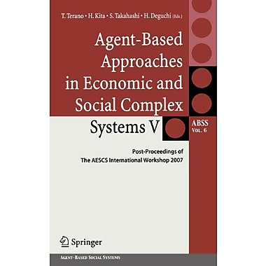 Agent-Based Approaches in Economic and Social Complex Systems V: Post-Proceedings of The AESCS Intern (9784431874331)