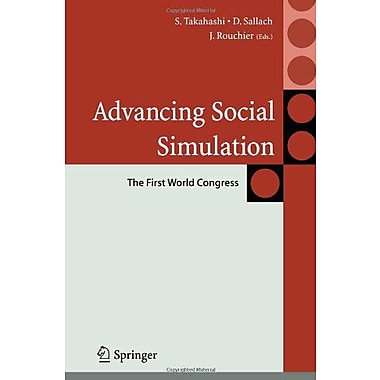 Advancing Social Simulation: The First World Congress (Agent-Based Social Systems) (9784431998266)