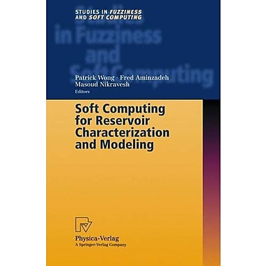 Soft Computing for Reservoir Characterization and Modeling (Studies in Fuzziness and Soft Computing) (9783790814217)