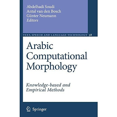 Arabic Computational Morphology: Knowledge-based and Empirical Methods(Text, Speech and Language Technology), New(9789048175154)
