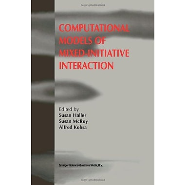Computational Models of Mixed-Initiative Interaction, New Book (9789048151714)