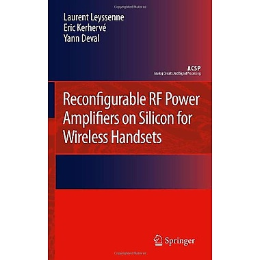 Reconfigurable RF Power Amplifiers on Silicon for Wireless Handsets (Analog Circuits and Signal Processing) (9789400704244)