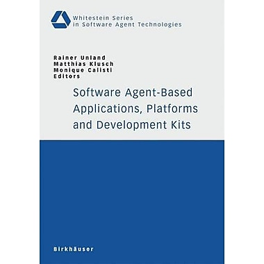 Software Agent-Based Applications, Platforms and Development Kits(Whitestein Series in Software Agent, Used Book (9783764373474)