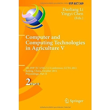 Computer and Computing Technologies in Agriculture: 5th IFIP TC 5, SIG 5.1 International Conference, , Used Book (9783642272776)