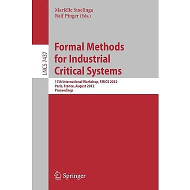 Formal Methods for Industrial Critical Systems: 17th International Workshop, FMICS 2012, Paris, Franc, Used Book (9783642324680)