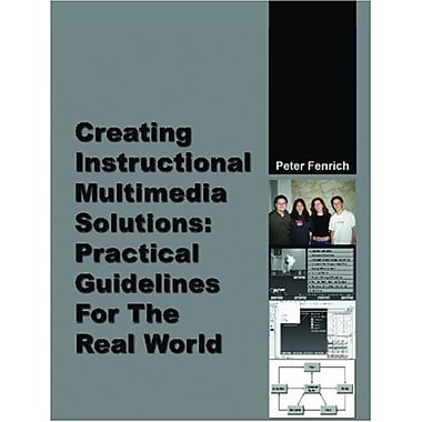 Creating Instructional Multimedia Solutions: Practical Guidelines for the Real World, New Book (9788392233718)