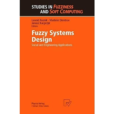 Fuzzy Systems Design: Social and Engineering Applications (Studies in Fuzziness and Soft Computing), Used Book (9783790811186)