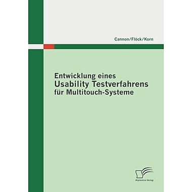 Entwicklung eines Usability Testverfahrens fur MultitouchSysteme (German Edition), Used Book (9783842865549)