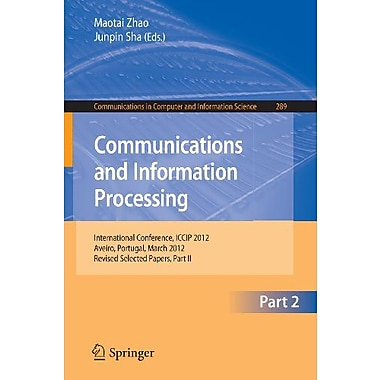 Communcations and Information Processing: First International Conference, ICCIP 2012, Aveiro, Portugal, New Book (9783642319679)