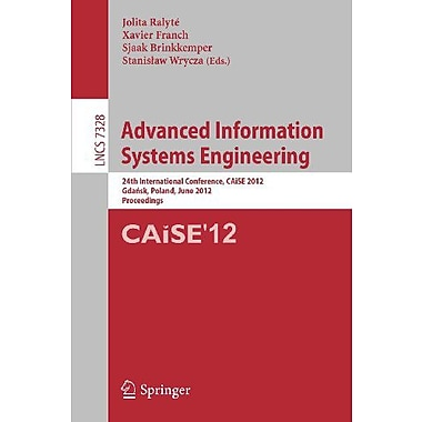 Advanced Information Systems Engineering: 24th International Conference, CAiSE 2012, Gdansk, Poland, (9783642310942)