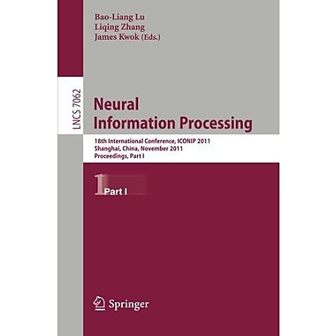 Neural Information Processing: 18th International Conference, ICONIP 2011, Shanghai, China, November , Used Book (9783642249549)