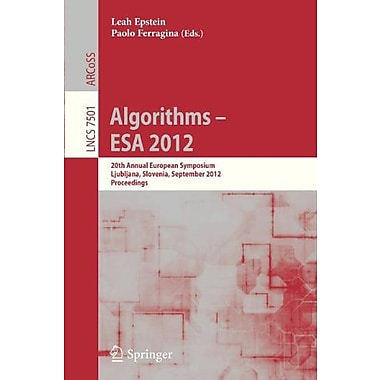 Algorithms -- ESA 2012: 20th Annual European Symposium, Ljubljana, Slovenia, September 10-12, 2012. P (9783642330896)