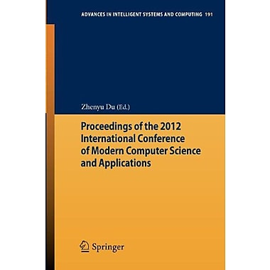 Proceedings of the 2012 International Conference of Modern Computer Science and Applications(Advances (9783642330292)