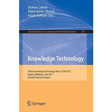 Knowledge Technology: Third Knowledge Technology Week, KTW 2011, Kajang, Malaysia, July 18-22, 2011. , Used Book (9783642328251)