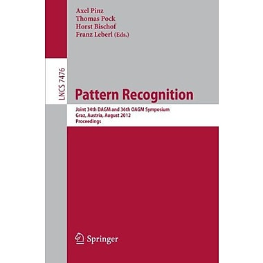 Pattern Recognition: Joint 34th DAGM and 36th OAGM Symposium, Graz, Austria, August 28-31, 2012, Proc, Used Book (9783642327162)