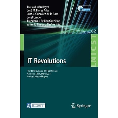 IT Revolutions: Third International ICST Conference, Cordoba, Spain, March 23-25, 2011, Revised Selec, Used Book (9783642323034)