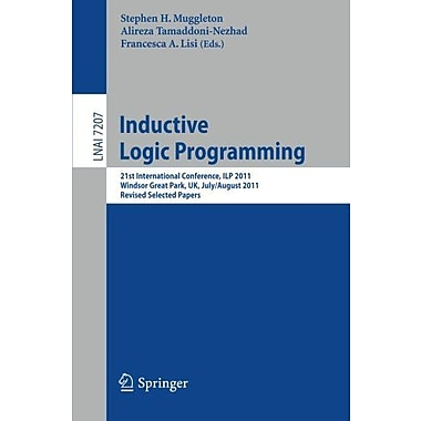 Inductive Logic Programming: 21st International Conference, ILP 2011, Windsor Great Park, UK, July 31, Used Book (9783642319501)