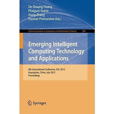 Emerging Intelligent Computing Technology and Applications: 8th International Conference, ICIC 2012, H, New Book (9783642318368)