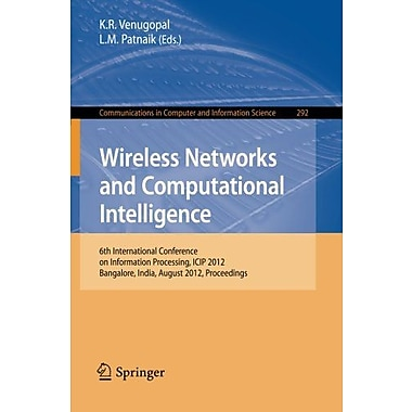 Wireless Networks and Computational Intelligence: 6th International Conference on Information Processi, New Book (9783642316852)