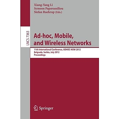 Ad-hoc, Mobile, and Wireless Networks: 11th International Conference, ADHOC-NOW 2012, Belgrade, Serbi, Used Book (9783642316371)