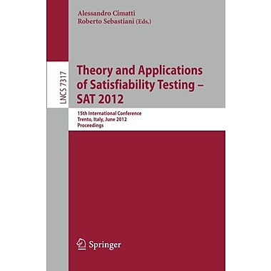 Theory and Applications of Satisfiability Testing -- SAT 2012: 15th International Conference, Trento, , New Book (9783642316111)