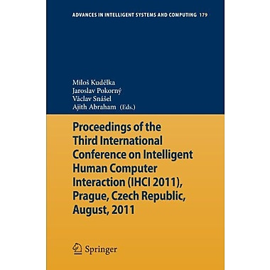 Proceedings of the Third International Conference on Intelligent Human Computer Interaction(IHCI 2011, Used Book (9783642316029)