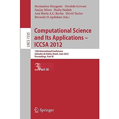 Computational Science and Its Applications -- ICCSA 2012: 12th International Conference, Salvador de B, New Book (9783642311369)