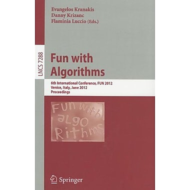 Fun with Algorithms: 6th International Conference, FUN 2012, Venice, Italy, June 4-6, 2012, Proceedin (9783642303463)