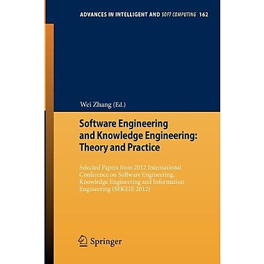 Software Engineering and Knowledge Engineering: Theory and Practice: Selected papers from 2012 Interna, New Book (9783642294549)