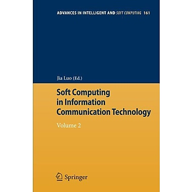 Soft Computing in Information Communication Technology: Volume 2(Advances in Intelligent and Soft Com, Used Book (9783642294518)