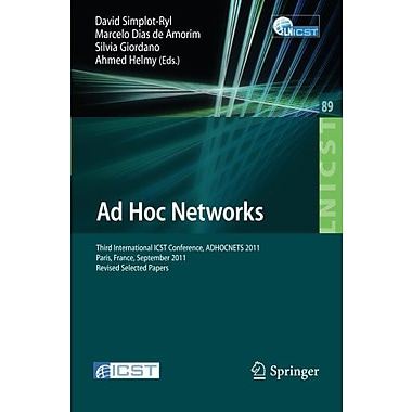 Ad Hoc Networks: Third International ICST Conference, ADHOCNETS 2011, Paris, France, September 21-23, , New Book (9783642290954)