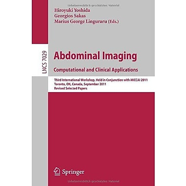Abdominal Imaging: Computational and Clinical Applications: Third International Workshop, Held in Con (9783642285561)