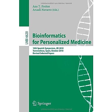 Bioinformatics in Personalized Medicine: 10th Spanish Symposium, JBI 2010, Torremolinos, Spain, Octob, Used Book (9783642280610)