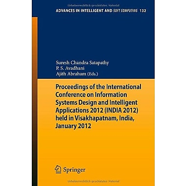 Proceedings of the International Conference on Information Systems Design and Intelligent Applications, New Book (9783642274428)