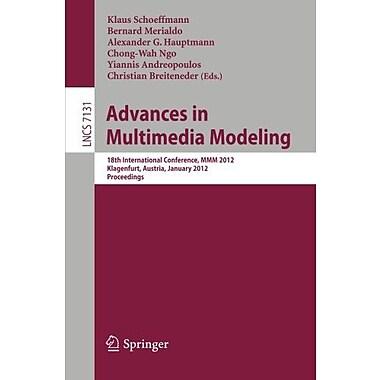 Advances in Multimedia Modeling: 18th International Conference, MMM 2012, Klagenfurt, Austria, Januar (9783642273544)