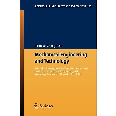 Mechanical Engineering and Technology: Selected and Revised Results of the 2011 International Confere, Used Book (9783642273285)