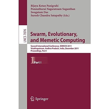 Swarm, Evolutionary, and Memetic Computing: Second International Conference, SEMCCO 2011, Visakhapatn (9783642271717)