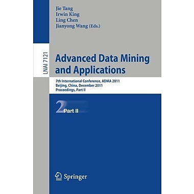 Advanced Data Mining and Applications: 7th International Conference, ADMA 2011, Beijing, China, Decemb, New Book (9783642258558)
