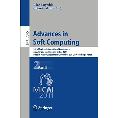 Advances in Soft Computing: 10th Mexican International Conference on Artificial Intelligence, MICAI 2, Used Book (9783642253294)