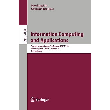 Information Computing and Applications: Second International Conference, ICICA 2011, Qinhuangdao, Chi (9783642252549)