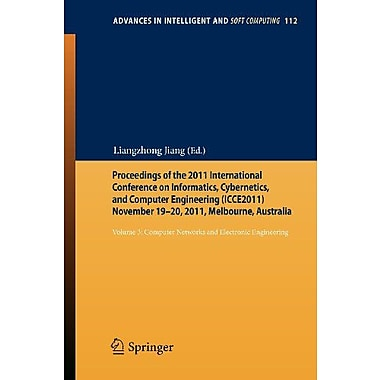 Proceedings of the 2011 International Conference on Informatics, Cybernetics, and Computer Engineerin (9783642251931)