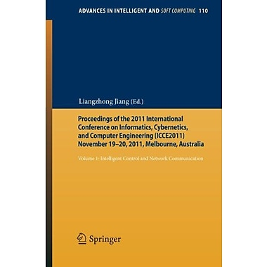 Proceedings of the 2011 International Conference on Informatics, Cybernetics, and Computer Engineerin, Used Book (9783642251849)