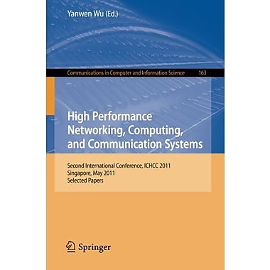 High Performance Networking, Computing, and Communication Systems: Second International Conference IC (9783642250019)