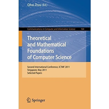 Theoretical and Mathematical Foundations of Computer Science: Second International Conference, ICTMF , Used Book (9783642249983)