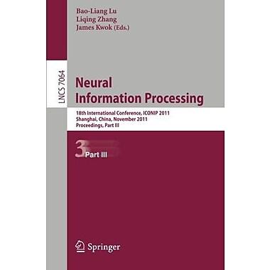 Neural Information Processing: 18th International Conference, ICONIP 2011, Shanghai,China, November 13, New Book (9783642249648)