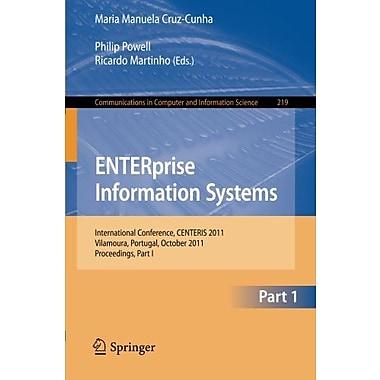 ENTERprise Information Systems: International Conference, CENTERIS 2011, Vilamoura, Algarve, Portugal,, New Book (9783642243578)