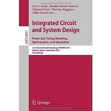 Integrated Circuit and System Design. Power and Timing Modeling, Optimization and Simulation: 21st In, Used Book (9783642241536)